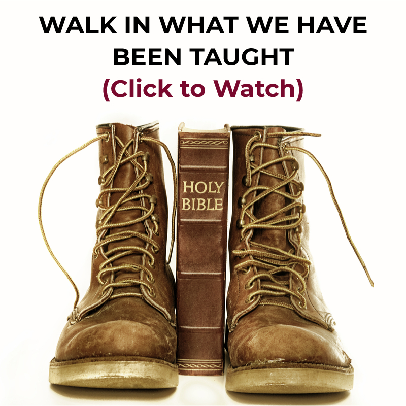 "We are currently teaching bible study from the series, ""Walk in what we have been taught."""